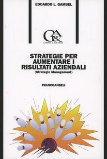 Strategie per aumentare i risultati aziendali (Strategic management)