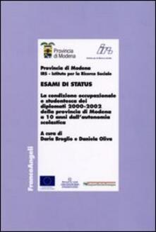 Esami di status. La condizione occupazionale e studentesca dei diplomati 2000-2002 della provincia di Modena a 10 anni dall'autonomia scolastica - copertina