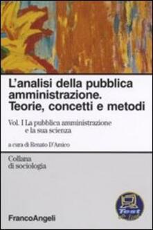 Adiaphora.it L' analisi della pubblica amministrazione. Teorie, concetti e metodi. Vol. 1: La pubblica amministrazione e la sua scienza. Image