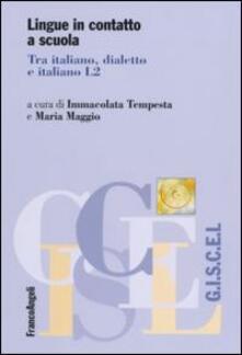 Lingue in contatto a scuola. Tra italiano, dialetto e italiano L2 - copertina