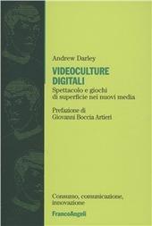 Videoculture digitali. Spettacoli e giochi di superficie nei nuovi media