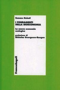 Foto Cover di I fondamenti della bioeconomia. La nuova economia ecologica, Libro di Romano Molesti, edito da Franco Angeli