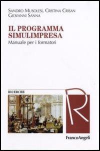 Il Il programma Simulimpresa. Manuale per i formatori - Musolesi Sandro Crisan Cristina Sanna Giovanni - wuz.it