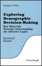 Exploring demographic decision-making. Raw materials towards understanding the effective logics