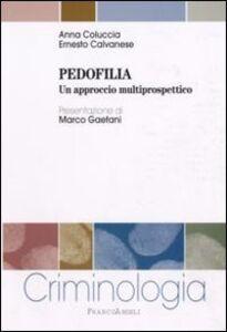 Libro Pedofilia. Un approccio multiprospettico Anna Coluccia , Ernesto Calvanese