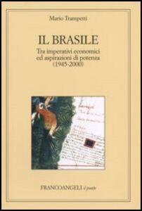 Libro Il Brasile. Tra imperativi economici ed aspirazioni di potenza (1945-2000) Mario Trampetti