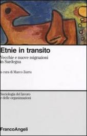 Etnie in transito. Vecchie e nuove migrazioni in Sardegna