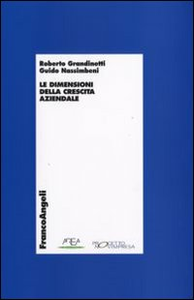 Libro La dimensione della crescita aziendale Roberto Grandinetti , Guido Nassimbeni