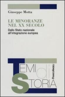 Le minoranze del XX secolo. Dallo Stato nazionale all'integrazione europea - Giuseppe Motta - copertina