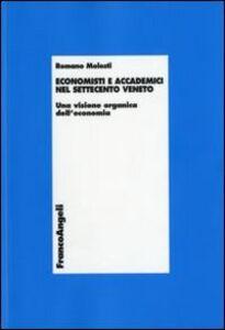 Libro Economisti e accademici nel Settecento veneto. Una visione organica dell'economia Romano Molesti