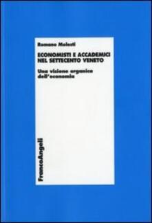 Economisti e accademici nel Settecento veneto. Una visione organica dell'economia - Romano Molesti - copertina