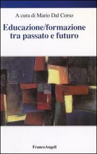 Educazione/formazione tra passato e futuro. Atti del Seminario internazionale (Verona, 15 aprile 2005)