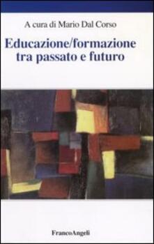 Educazione/formazione tra passato e futuro. Atti del Seminario internazionale (Verona, 15 aprile 2005) - copertina