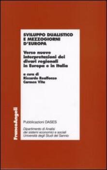 Sviluppo dualistico e mezzogiorni d'Europa. Verso nuove interpretazioni dei divari regionali in Europa e in Italia - copertina