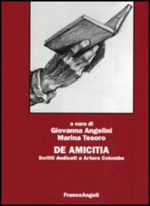 De Amicitia. Scritti dedicati a Arturo Colombo