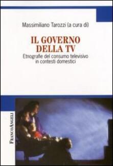 Il governo della Tv. Etnografie del consumo televisivo in contesti domestici - copertina