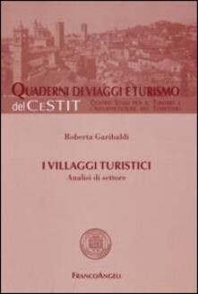 I villaggi turistici. Analisi di settore - Roberta Garibaldi - copertina