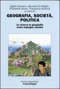 Geografia, società, politica. La ricerca in geografia come impegno sociale