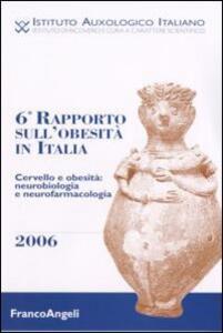 Sesto rapporto obesità in Italia. Cervello e obesità: neurobiologia e neurofarmacologia