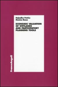 Libro Economic valuation of wetlands and partecipatory planning tools Hajnalka Petrics , Monica Russo