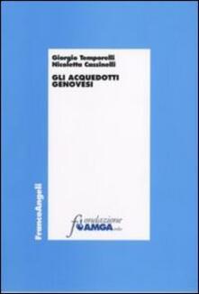 Gli acquedotti genovesi - Giorgio Temporelli,Nicoletta Cassinelli - copertina