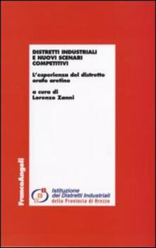 Distretti industriali e nuovi scenari competitivi. L'esperienza del distretto orafo aretino - copertina