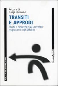 Libro Transiti e approdi. Studi e ricerche sull'universo migratorio nel Salento