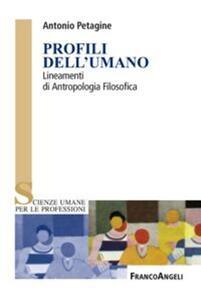 Profili dell'umano. Lineamenti di antropologia filosofica