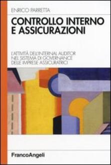 Controllo interno e assicurazioni. L'attività dell'internal auditor nel sistema di governance delle imprese assicuratrici - Enrico Parretta - copertina