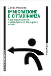 Libro Immigrazione e cittadinanza. Auto-organizzazione e partecipazione dei migranti in Italia Claudia Mantovan