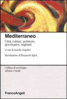 Mediterraneo. Città, culture, ambiente, governance, migranti - copertina