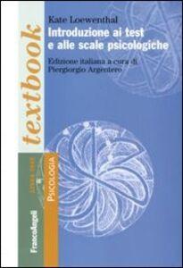 Libro Introduzione ai test e alle scale psicologiche Kate Loewenthal