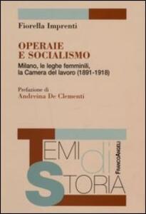 Operaie e socialismo. Milano, le leghe femminili, la Camera del lavoro (1891-1918)