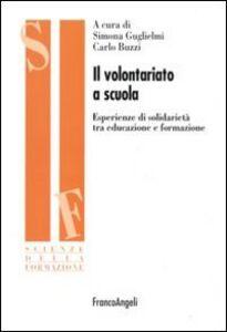 Libro Il volontariato a scuola. Esperienze di solidarietà tra educazione e formazione