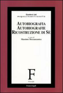 Radiosenisenews.it Autobiografia, autobiografie, ricostruzione di sé Image