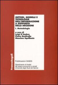 Metodi, modelli e tecnologie dell'informazione a supporto delle decisioni. Metodologie-Applicazioni