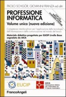 Professione informatica. Con CD-ROM - Paolo Schgör,Giovanni Franza - copertina