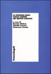 Libro Le strategie degli «Ocean carrier» nei servizi logistici