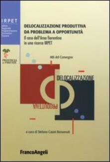 Delocalizzazione produttiva da problema a opportunità. Il caso dell'area fiorentina in una ricerca Irpet. Atti del Convegno (Firenze, 27 gennaio 2006) - copertina