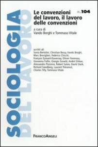 Libro Le convenzioni del lavoro, il lavoro delle convenzioni