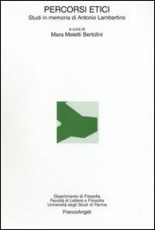 Percorsi etici. Studi in memoria di Antonio Lambertino - copertina