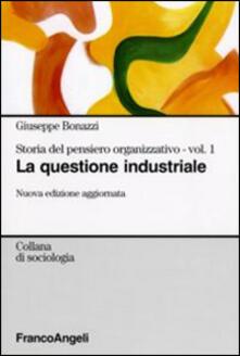 Storia del pensiero organizzativo. Vol. 1: La questione industriale..pdf
