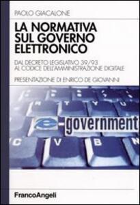 La normativa sul governo elettronico. Dal descreto legislativo 39/93 al codice dell'amministrazione digitale - Paolo Giacalone - copertina