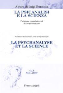 Foto Cover di La psicanalisi e la scienza, Libro di  edito da Franco Angeli