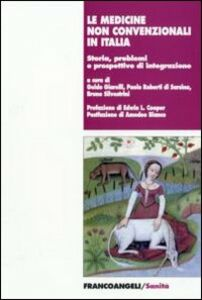 Foto Cover di Le medicine non convenzionali in Italia. Storia, problemi e prospettive d'integrazione, Libro di  edito da Franco Angeli