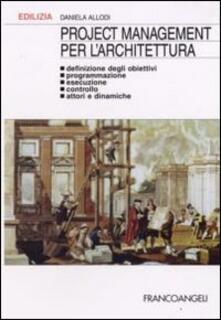Listadelpopolo.it Project management per l'architettura. Definizione degli obiettivi, programmazione, esecuzione, controllo, attori e dinamiche Image