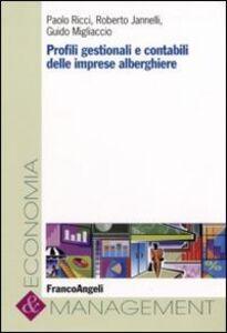 Libro Profili gestionali e rivelazioni contabili delle imprese alberghiere Paolo Ricci , Roberto Jannelli , Guido Migliaccio