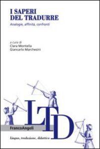 Libro I saperi del tradurre. Analogie, affinità, confronti