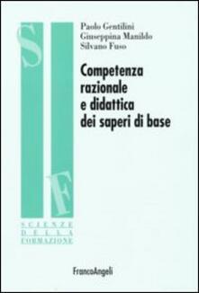 Competenza razionale e didattica dei saperi di base - Paolo Gentilini,Giuseppina Manildo,Silvano Fuso - copertina