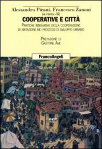 Cooperative e città. Pratiche innovative della cooperazione di abitazione nei processi di sviluppo urbano